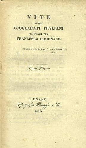 VITE DEGLI ECCELLENTI ITALIANI. Dante Alighieri, Francesco Petrarca, Giovanni Boccaccio, Lorenzo de...