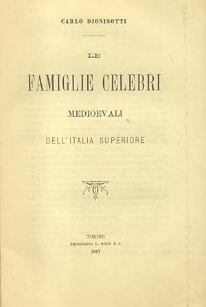 LE FAMIGLIE CELEBRI MEDIOEVALI DELL'ITALIA SUPERIORE.: DIONISOTTI Carlo.
