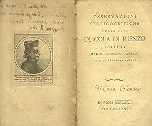 OSSERVAZIONI STORICO - CRITICHE SULLA VITA DI COLA DI RIENZO.: GABRINI Tommaso.