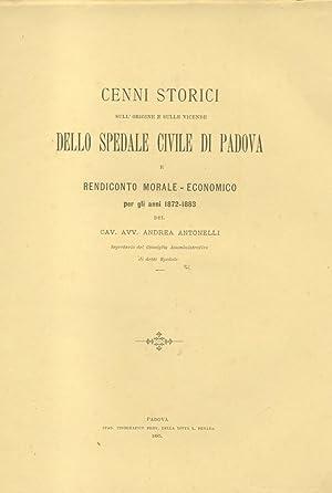 CENNI STORICI SULL'ORIGINE E SULLE VICENDE DELLO SPEDALE CIVILE DI PADOVA. E rendiconto morale...