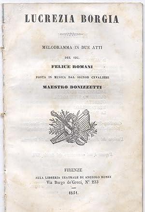 LUCREZIA BORGIA (1833). Libretto dell'Opera. Melodramma in un prologo e due atti di Felice ...