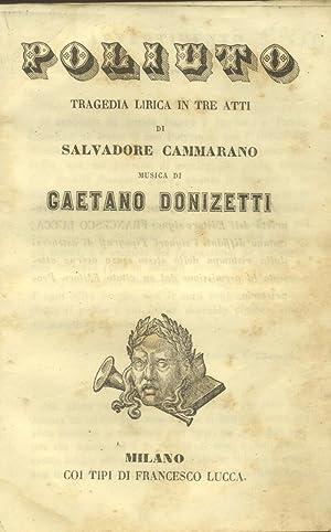 POLIUTO (1848). Tragedia lirica in tre atti di salvatore Cammarano. Libretto d'opera. 1858 ...