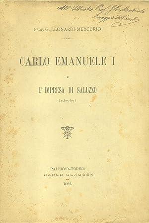 CARLO EMANUELE I E L'IMPRESA DI SALUZZO, 1580-1601.: LEONARDI MERCURIO G.