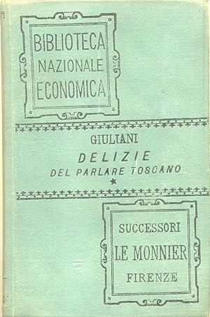 DELIZIE DEL PARLARE TOSCANO. Lettere e ricreazioni.: GIULIANI Giambattista.