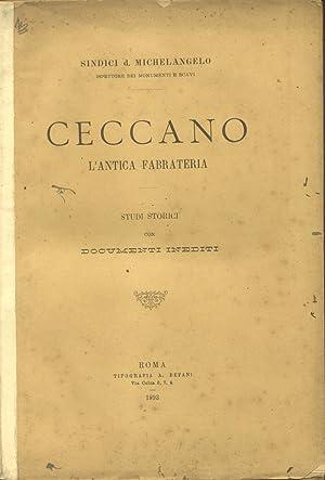CECCANO, L'ANTICA FABRATERIA. Studi storici con documenti inediti.: SINDICI Michelangelo.