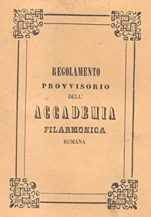 REGOLAMENTO PROVVISORIO DELL'ACCADEMIA FILARMONICA ROMANA.
