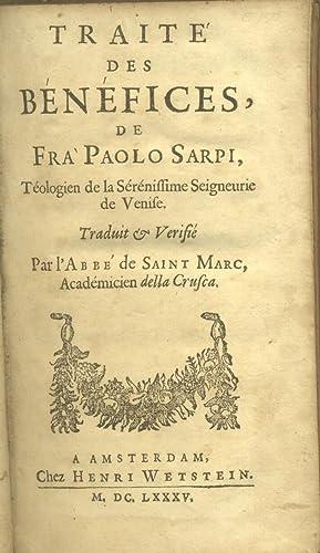 TRAITE' DES BÉNÉFICES DE FRA' PAOLO SARPI, TÉOLOGIEN DE LA SÉ...