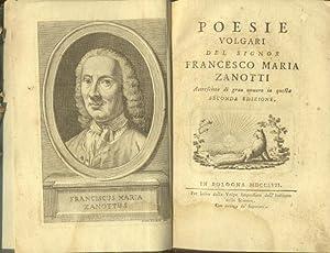POESIE VOLGARI. Accresciute di gran numero.: ZANOTTI Francesco Maria.