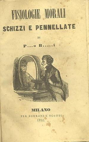FISIOLOGIE MORALI. Schizzi e Pennellate di P.o B.i.