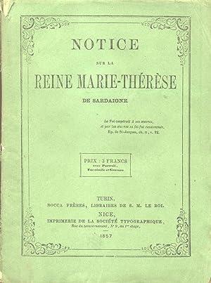 NOTICE SUR LA REINE MARIE THÉRÈSE DE SARDAIGNE.: ROERO Di CORTANZE Carolina.