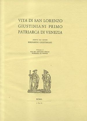 "VITA DI SAN LORENZO GIUSTINIANI, PRIMO PATRIARCA DI VENEZIA. (""Vita Beati Laurentii Iustiniani..."