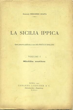 """LA SICILIA IPPICA. Opera postuma pubblicata a cura della """"Rivista di Cavalleria"""". 1902-..."""