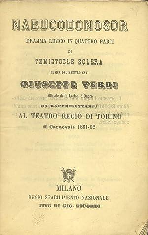 NABUCODONOSOR (1842). Dramma lirico in quattro parti di Temistocle Solera. Libretto d'opera, ...