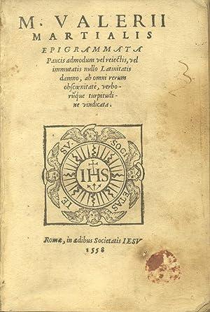 M. VALERII MARTIALIS EPIGRAMMATA. Paucis admodum vel reiectis, vel immutatis nullo Latinitatis ...