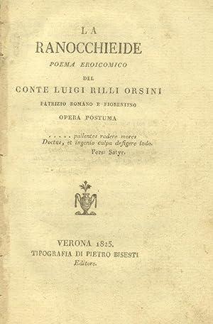 LA RANOCCHIEIDE. Poema eroicomico. Opera postuma.: RILLI ORSINI Luigi.