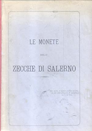 LE MONETE DELLE ZECCHE DI SALERNO. I Longobardi, principi di Salerno; i duchi di Amalfi; i duchi ...
