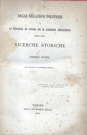 DELLE RELAZIONI POLITICHE TRA LA DINASTIA DI SAVOIA ED IL GOVERNO BRITANNICO, 1240-1815. Ricerche ...
