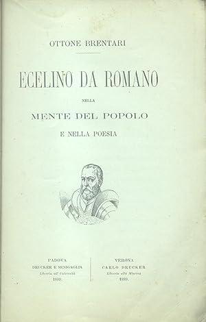 ECELINO DA ROMANO NELLA MENTE DEL POPOLO E NELLA POESIA.: BRENTARI Ottone.