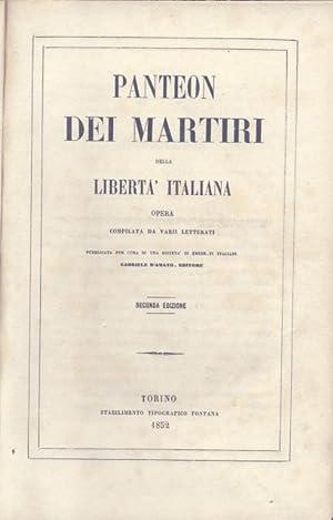 PANTEON DEI MARTIRI DELLA LIBERTA' ITALIANA. Opera compilata da varii letterati, pubblicata ...