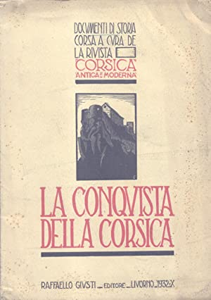 LA CONQUISTA FRANCESE DELLA CORSICA. Da un giornale dell'epoca.: GUERRI Francesco (a cura di).
