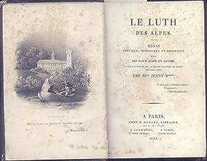 LE LUTH DES ALPES. Essai poétique, historique et descriptif sur les eaux d'Aix en ...