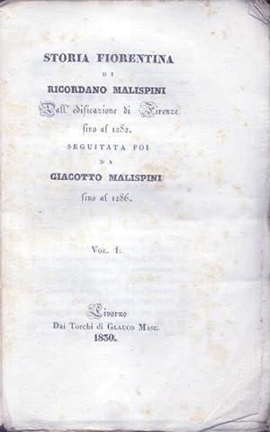 STORIA FIORENTINA. Dall'edificazione di Firenze fino al 1282. Seguitata poi da Giacotto ...