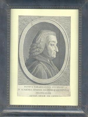 PETRUS TABARRANIUS LUCENSIS IN ACADEMIA SENENSI ANATOMIAE RESTITUTAE PROFESSOR AETAT. SUAE AN LXXII...