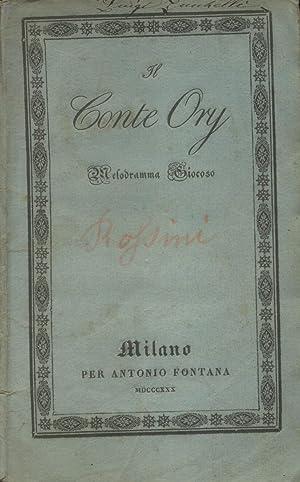 IL CONTE ORY (1828). Libretto dell'Opera. Melodramma giocoso in due atti da rappresentarsi ...