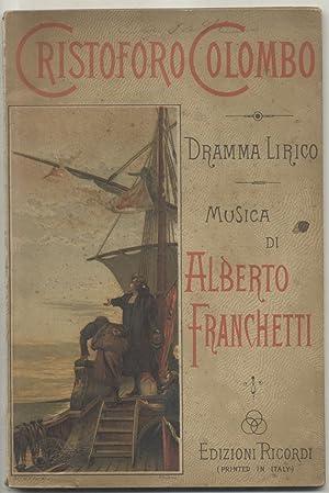 CRISTOFORO COLOMBO (1892). Dramma lirico in quattro: FRANCHETTI Alberto (Torino,