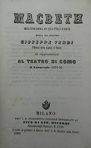 MACBETH (1847). Melodramma in quattro atti da rappresentarsi al Teatro di Como il Carnevale 1855-...