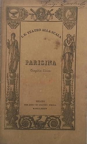 PARISINA (1833). Tragedia lirica in tre atti di Felice Romani da rappresentarsi nell'Imp. ...