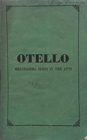 OTELLO OSSIA IL MORO DI VENEZIA (1816). Melodramma serio in tre atti del Marchese Berio da ...