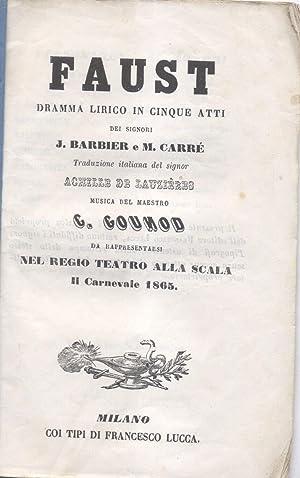 FAUST (1859). Libretto dell'Opera. Dramma lirico in cinque Atti di J.Barbier e M.Carré....