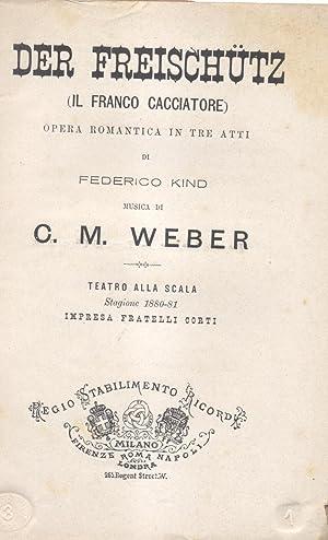 """DER FREYSCHÜTZ (""""Il franco cacciatore"""") (1821). Opera romantica in tre Atti di ..."""