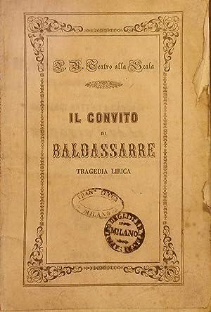 IL CONVITO DI BALDASSARRE (1853). Tragedia lirica: BUZZI Antonio (Roma,