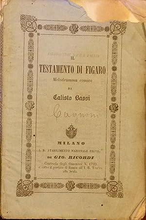 IL TESTAMENTO DI FIGARO (1848). Melodramma comico di Calisto Bassi, da rappresentarsi al Teatro Re ...