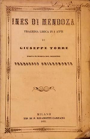 INES DI MENDOZA (1855). Tragedia lirica in: CHIAROMONTE Francesco (Castrogiovanni,