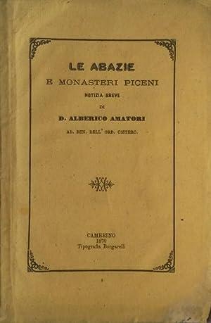 LE ABAZIE E MONASTERI PICENI. Notizia breve.: AMATORI Alberico.