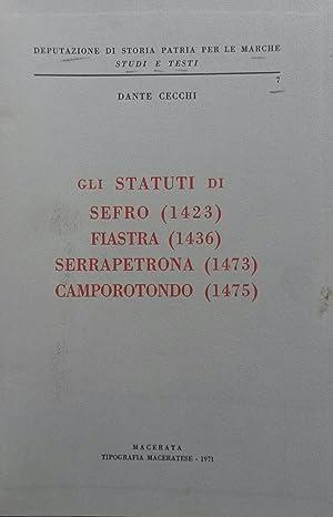 GLI STATUTI DI SEFRO (1423) FIASTRA (1436) SERRAPETRONA (1473) CAMPOROTONDO (1475). A cura della ...