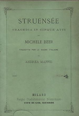 STRUENSSE. Tragedia in cinque atti di Michele Beer tradotta per le scene italiane da Michele Beer. ...