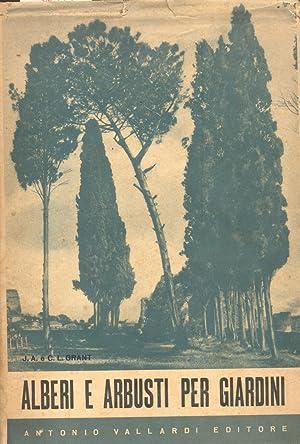 ALBERI E ARBUSTI PER GIARDINI. Cosa coltivare e come coltivare.: GRANT John A. / GRANT Carol L.