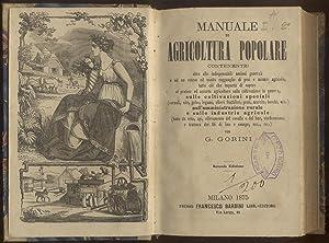 MANUALE DI AGRICOLTURA POPOLARE. Contenente: oltre alle indispensabili nozioni generali e ad un ...