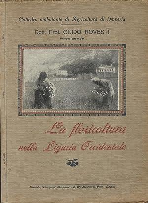 LA FLORICOLTURA NELLA LIGURIA OCCIDENTALE.: ROVESTI Guido.