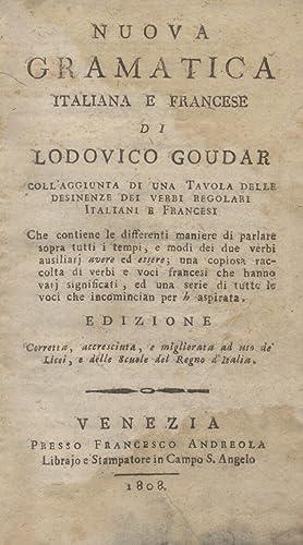 NUOVA GRAMATICA ITALIANA E FRANCESE. Coll'aggiunta di una tavola delle desinenze dei verbi ...