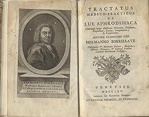 TRACTATUS MEDICO - PRACTICUS DE LUE APHRODISIACA. Continens hujus affectionis Historiam, Originem, ...