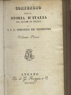 COMPENDIO DELLA STORIA D'ITALIA DEI SECOLI DI MEZZO.: SISMONDI Jean Charles Leonard Simonde de...