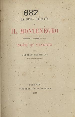 LA COSTA DALMATA E IL MONTENEGRO DURANTE LA GUERRA DEL 1877. Note di viaggio.: SERRISTORI Alfredo.