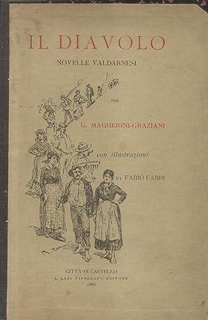 IL DIAVOLO. Novelle valdarnesi, con illustrazioni di Fabio Fabbi.: MAGHERINI GRAZIANI Giovanni.