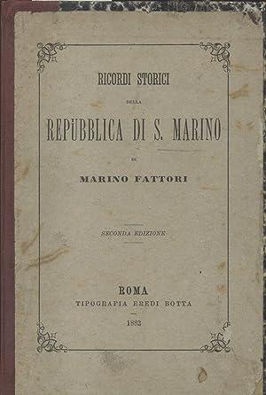 RICORDI STORICI DELLA REPUBBLICA DI SAN MARINO.: FATTORI Marino.