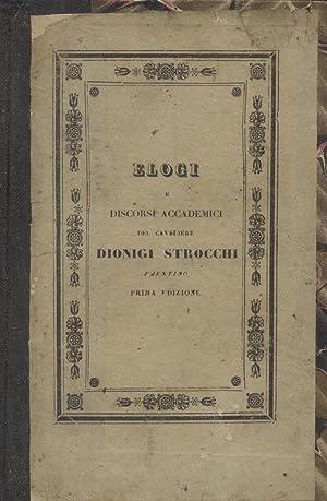 ELOGI E DISCORSI ACCADEMICI.: STROCCHI Dionigi.